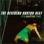 Reverend Horton Heat, It's Martini Time