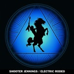 Shooter Jennings, Electric Rodeo
