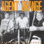 Agent Orange, Living in Darkness