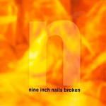 Nine Inch Nails, Broken