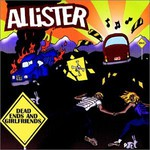 Allister, Dead Ends and Girlfriends
