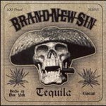 Brand New Sin, Tequila