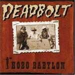 Deadbolt, Hobo Babylon