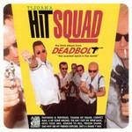 Deadbolt, Tijuana Hit Squad