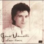 Gino Vannelli, Slow Love