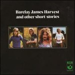 Barclay James Harvest, Barclay James Harvest and Other Short Stories