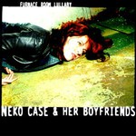 Neko Case and Her Boyfriends, Furnace Room Lullaby