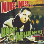 Mike Ness, Under the Influences, Volume 1