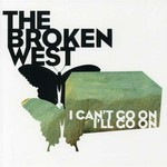 The Broken West, I Can't Go On, I'll Go On