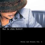 Jill Scott, Who Is Jill Scott? Words and Sounds, Volume 1