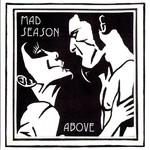 Mad Season, Above