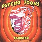Sandman, Psycho Toons