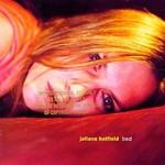 Juliana Hatfield, Bed