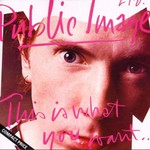 Public Image Ltd., This Is What You Want... This Is What You Get mp3
