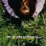 The Juliana Hatfield Three, Become What You Are