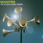 Scooter, The Ultimate Aural Orgasm