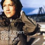 Elisa, Then Comes the Sun