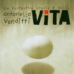 Antonello Venditti, Che fantastica storia e la vita