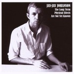 Jay-Jay Johanson, The Long Term Physical Effects Are Not Yet Known