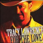 Tracy Lawrence, For the Love