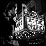 Dave Koz, At the Movies