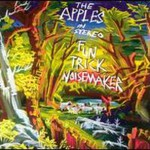 The Apples in Stereo, Fun Trick Noisemaker