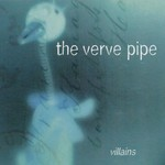 The Verve Pipe, Villains