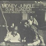 Duke Ellington, Money Jungle (With Max Roach And Charles Mingus) mp3