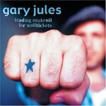 Gary Jules, Trading Snakeoil for Wolftickets