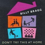 Billy Bragg, Don't Try This at Home