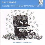 Billy Bragg, Talking With the Taxman About Poetry