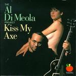 The Al Di Meola Project, Kiss My Axe
