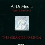 Al Di Meola World Sinfonia, The Grande Passion
