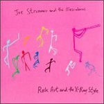 Joe Strummer & The Mescaleros, Rock Art And The X-Ray Style