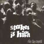 De La Soul, Stakes Is High