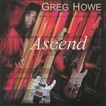 Greg Howe, Ascend