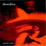 Slowdive, Just for a Day