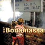 Joe Bonamassa, So, It's Like That