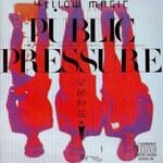 Yellow Magic Orchestra, Public Pressure