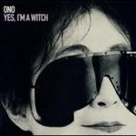 Yoko Ono, Yes, I'm A Witch