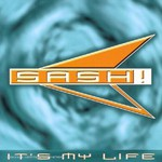 Sash!, It's My Life