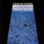John Lee Hooker, Endless Boogie