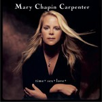 Mary Chapin Carpenter, Time* Sex* Love*
