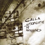 Calla, Strength in Numbers