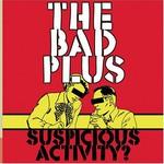 The Bad Plus, Suspicious Activity?