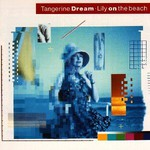Tangerine Dream, Lily on the Beach