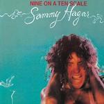 Sammy Hagar, Nine on a Ten Scale