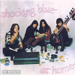 Shocking Blue, At Home