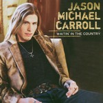 Jason Michael Carroll, Waitin' In The Country