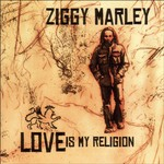 Ziggy Marley, Love Is My Religion